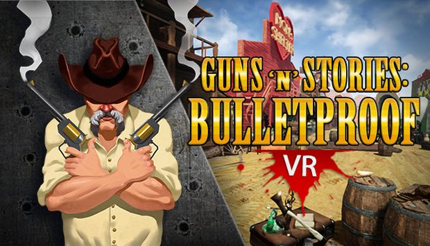 Guns'n'Stories: Bulletproof VR Free Download