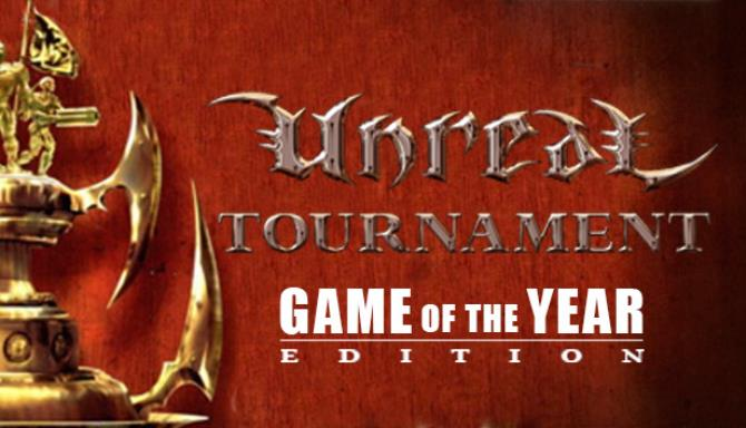 Unreal Tournament: Game of the Year Edition Free Download