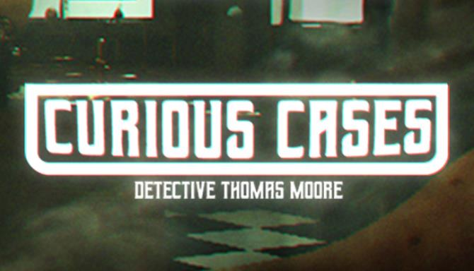Curious Cases Free Download
