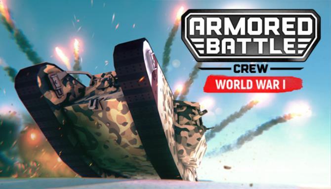 Zırhlı Savaş Mürettebatı [World War 1] - Tank Harp ve Mürettebat Yönetimi Simülatörü Free Download