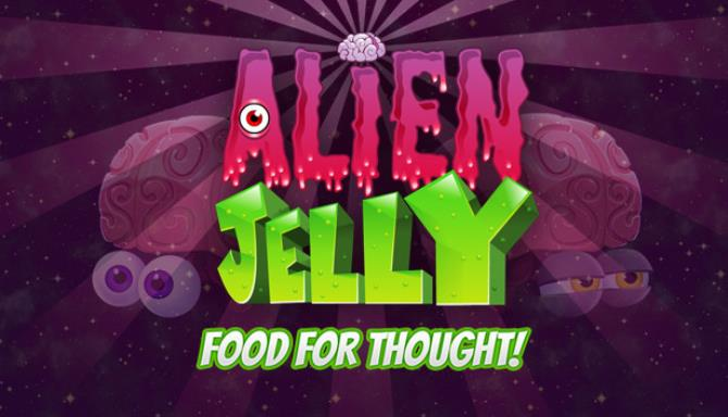 Alien Jelly: Food For Thought! Free Download