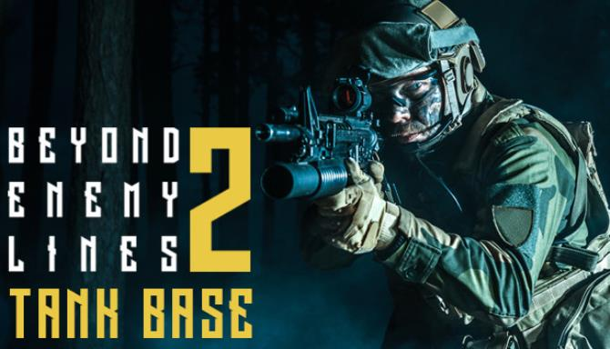 Beyond Enemy Lines 2 - Tank Base Free Download
