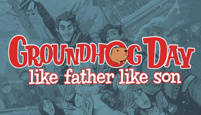 Groundhog Day: Like Father Like Son Free Download