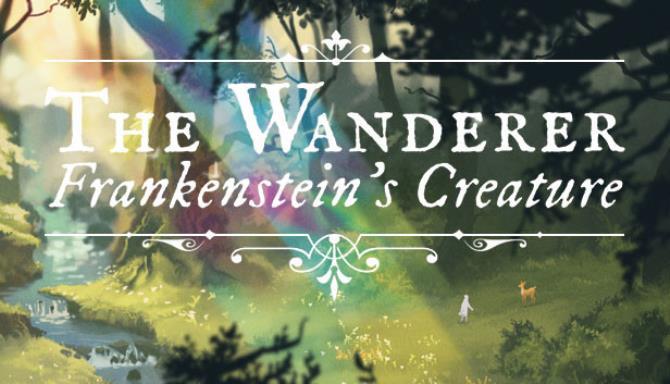 The Wanderer: Frankenstein's Creature Free Download