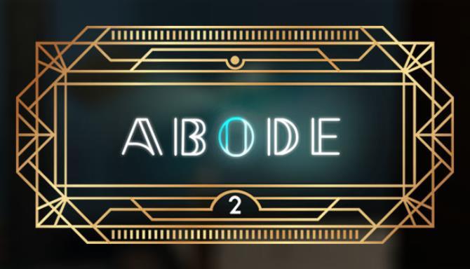 Abode 2 Free Download