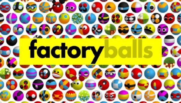 Factory Balls Free Download