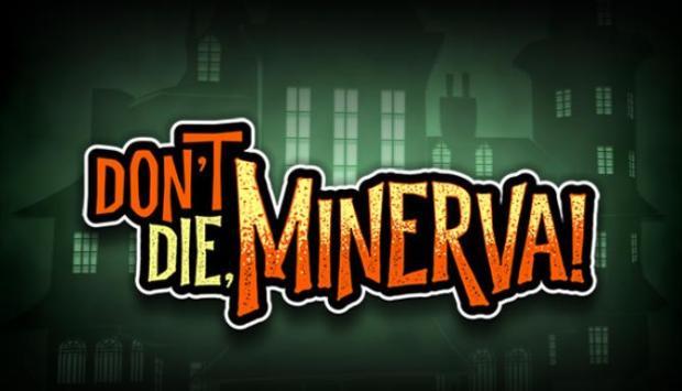 Don't Die, Minerva! Free Download