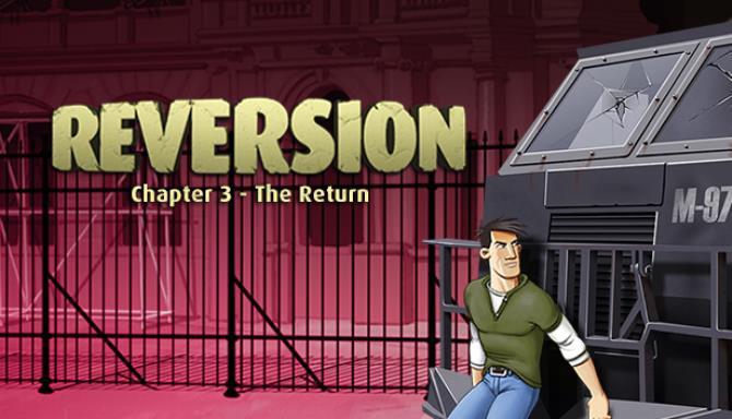 Reversion - The Return (Son Bölüm) Ücretsiz İndir
