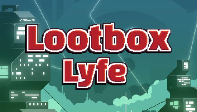 Lootbox Lyfe Free Download