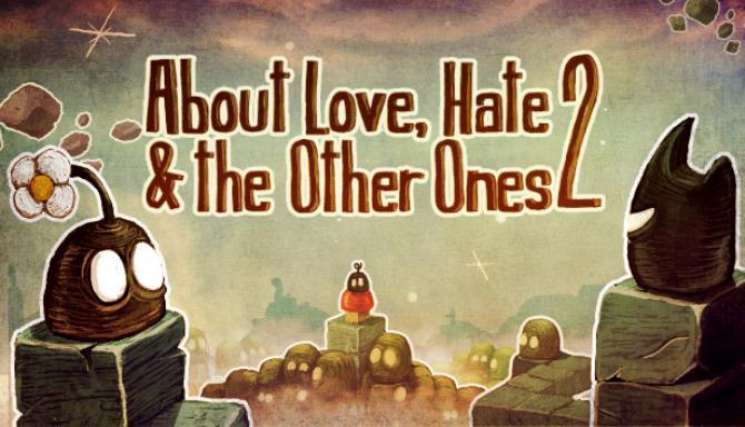 Aşk, Nefret Ve Diğerleri Hakkında 2 Ücretsiz İndir