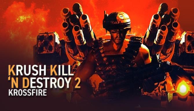 Krush Kill 'N Destroy 2: Krossfire Ücretsiz İndir