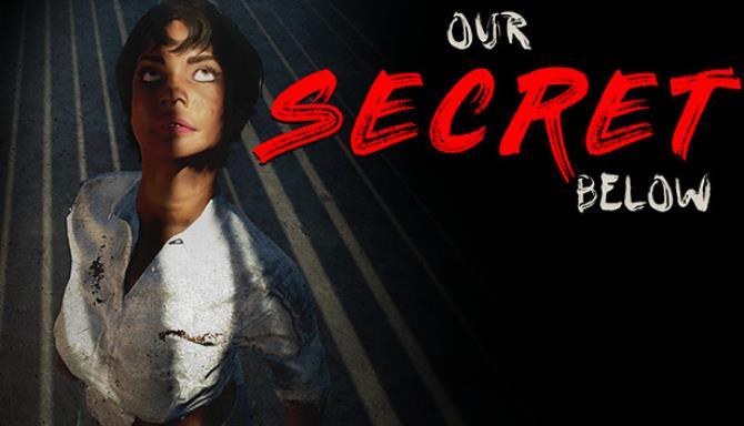 Our Secret Below Free Download
