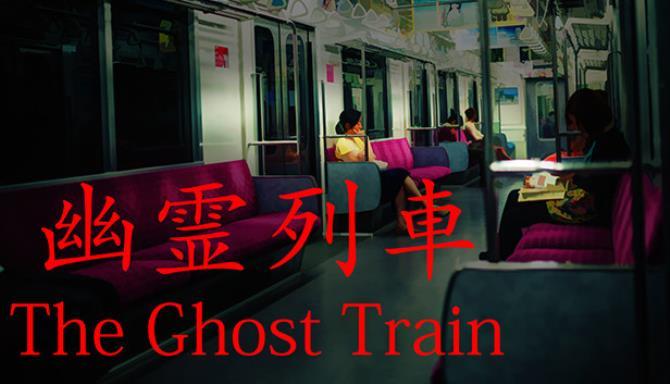 Hayalet Treni |幽 霊 列車 Bedava İndir