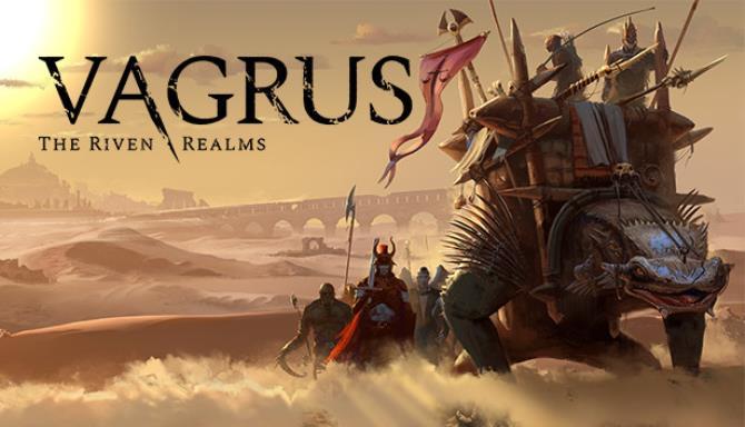 Vagrus - Riven Diyarları Ücretsiz İndir
