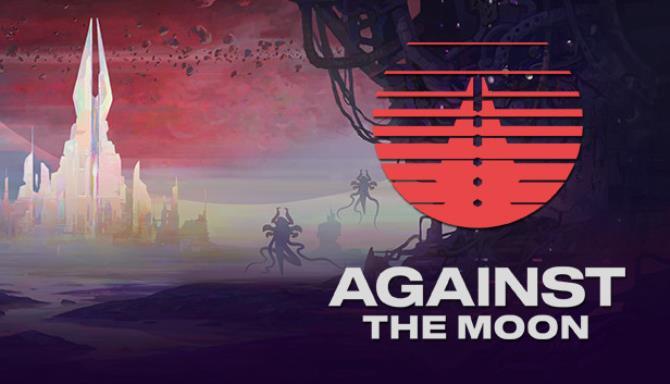 Against The Moon Ücretsiz İndirme