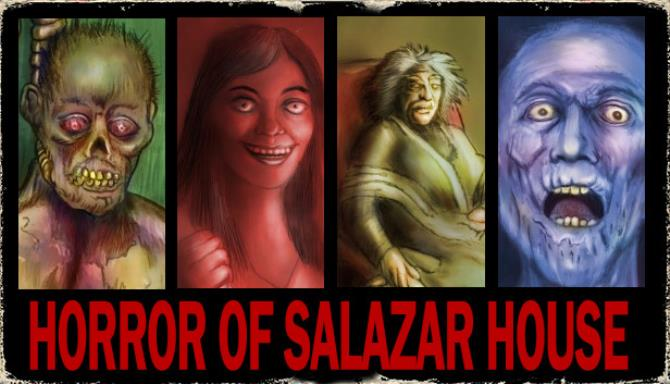 The Horror Of Salazar House Free Download