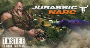 TASTEE Lethal Tactics Jurassic Narc Free Download
