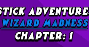 Stick Adventures Wizard Madness Chapter 1