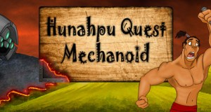 Hunahpu Quest Mechanoid Free Download