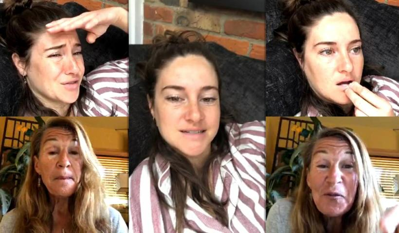 Shailene Woodley's Instagram Live Stream from May 13th 2020.