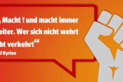 """""""Wer sich nicht wehrt, lebt verkehrt!"""""""