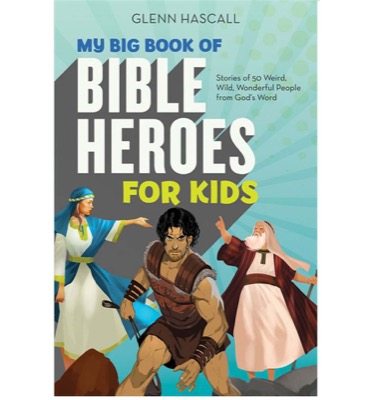 My Big Book of Bible Heroes for Kids by Glen Hascall