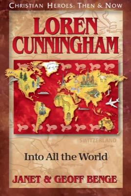 Loren Cunningham: Into All the World