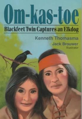 Om-kas-toe of the Blackfeet by Kenneth Thomasma