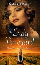 The Lady of the Vineyard by Kellyn Roth