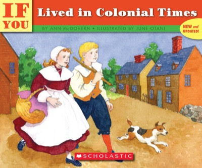If You Lived in Colonial Times