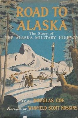 Road to Alaska by Douglas Coe