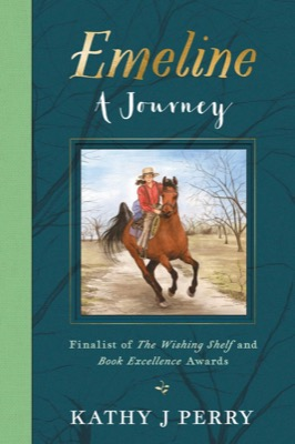 Emeline—A Journey by Kathy J. Perry
