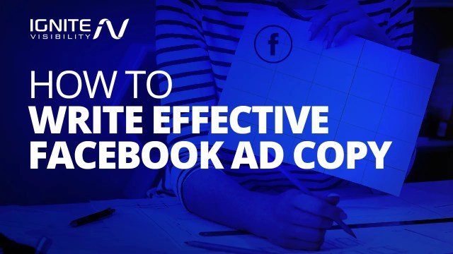 How to Write Effective Facebook Ad Copy - Ignite Visibility