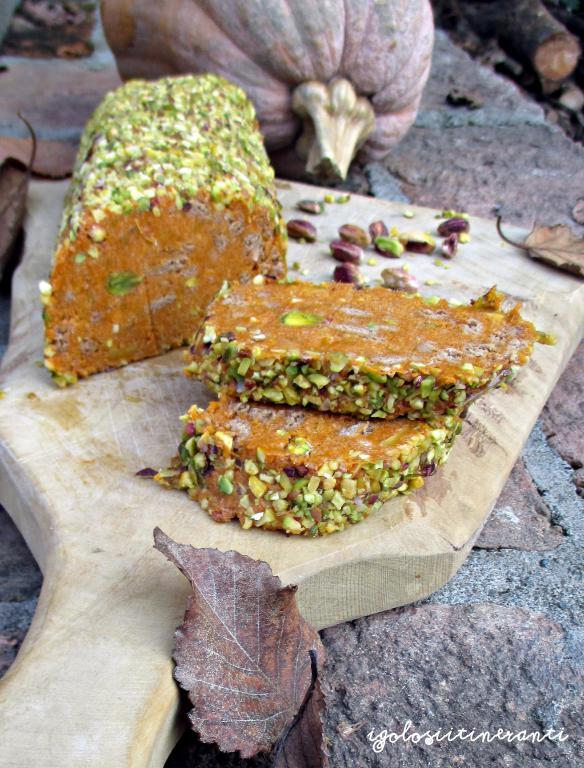Salame dolce di zucca e pistacchio