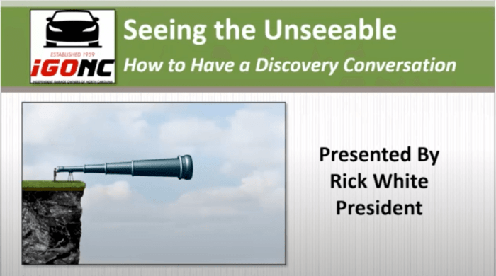 Rick White: SEEING THE UNSEEABLE: How To Have A Discovery Conversation