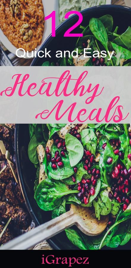 12 Quick and Easy Healthy Meals- [Foods You Will Love]