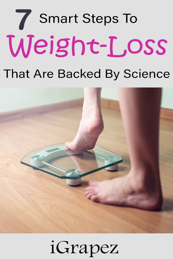 7 Smart Steps to Weight Loss That Are Backed by Science