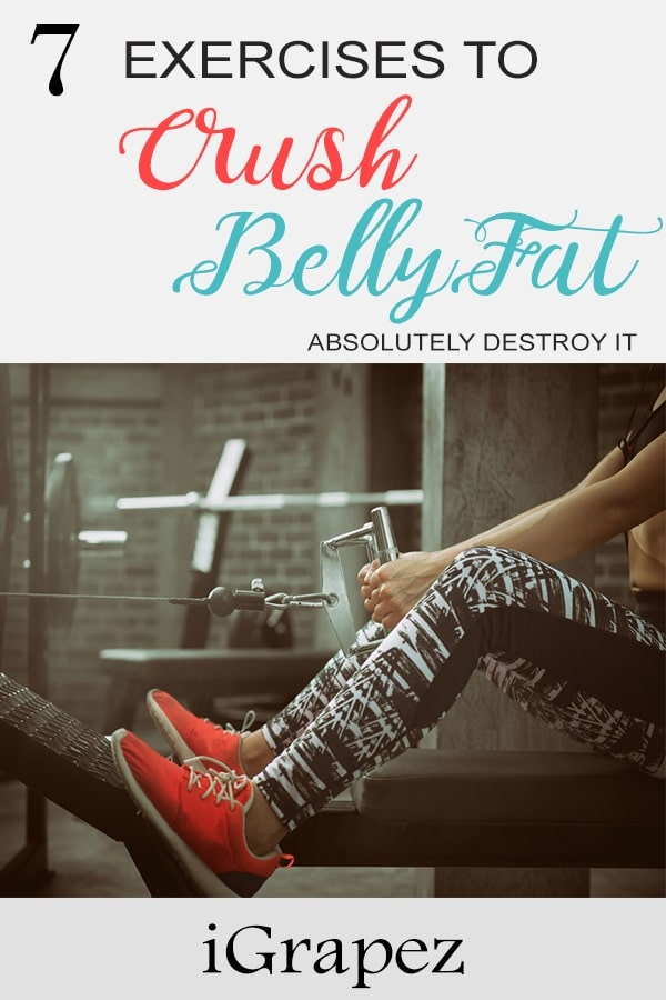 7 Exercises to Crush Belly Fat- [Absolutely Destroy It]