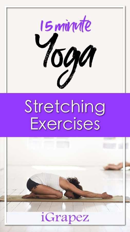 15 Minute Yoga Stretching Exercises Yoga Poses For Beginners