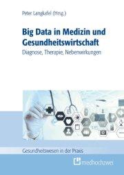 Big Data in der Medizin und Gesundheitswirtschaft