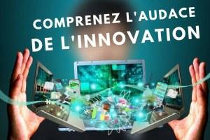 Conférence Comprenez l'audace de l'innovation