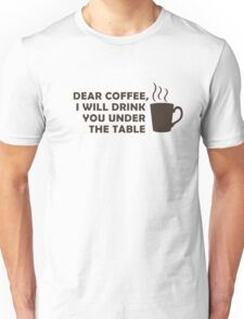 Drinking Coffee Under the Table T-Shirt