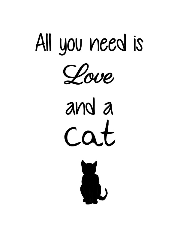 """Download """"All You Need is Love and a Cat"""" by TheFurryCookie 