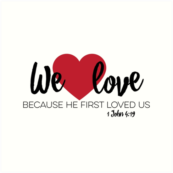 """Download """"1 John 4:19 - We love because he first loved us [w ..."""