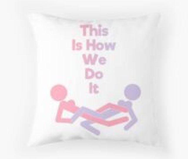 How We Do Throw Pillow