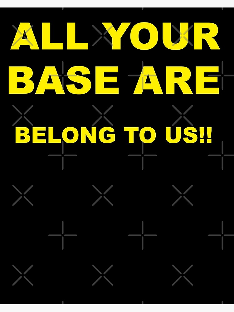 Pixel All Your Base Are Belong To Us All Your Base Are Belong To