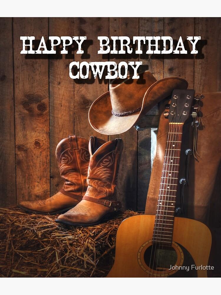 Happy Birthday Cowboy Greeting Card By Johnny55 Redbubble