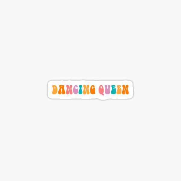 Dancing Queen Stickers Redbubble