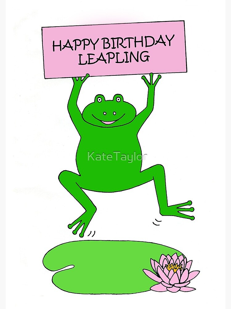 Happy Leap Year Birthday February 29th Cartoon Frog Greeting Card By Katetaylor Redbubble