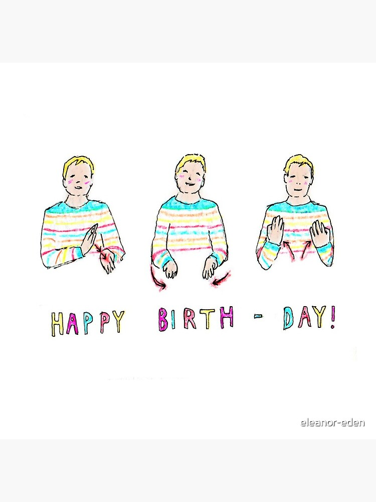 Bsl Happy Birthday Greeting Card By Eleanor Eden Redbubble